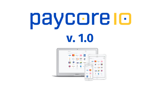 PayCore.io 1.0: upgraded version to boost your online sales
